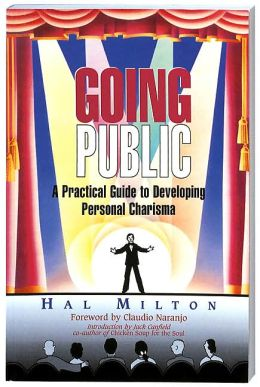 Going Public: A Practical Guide to Developing Personal Charisma