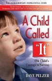 "Book Cover Image. Title: A Child Called ""It"":  One Child's Courage to Survive, Author: Dave Pelzer"