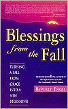 Blessings from the Fall: Turning a Fall from Grace into a New Beginning