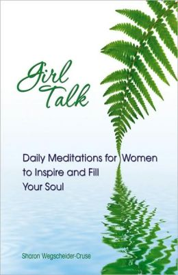 Girl Talk: Daily Meditations for Women to Inspire and Fill Your Soul