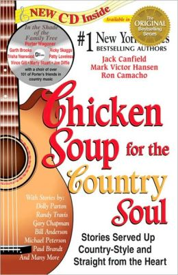 Chicken Soup for the Country Soul: Stories Served up Country Style and Straight From the Heart
