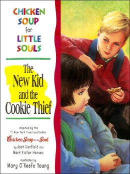 Chicken Soup for Little Souls: New Kid and the Cookie Thief