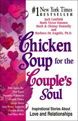 Chicken Soup for the Couple's Soul: 101 Inspirational Stories About Love and Relationships