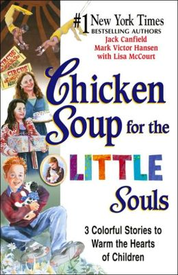 Chicken Soup for the Little Souls: 3 Colorful Stories to Warm the Hearts of Children