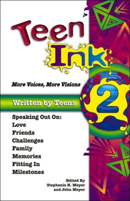 Teen Ink 2: More Voices, More Visions