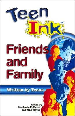 Teen Ink: Friends and Family