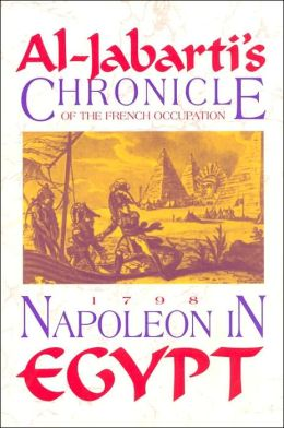 Napoleon in Egypt: Al-Jabarti's Chronicle of the French Occupation, 1788