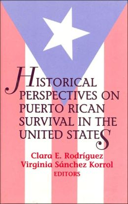 Historical Perspectives on Puerto Rican Survival in the United States