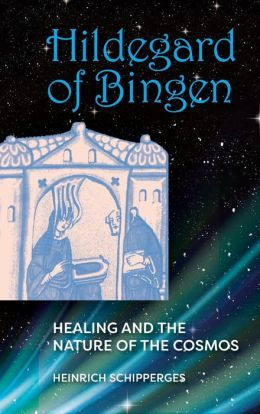 Hildegard Von Bingen: Healing and the Nature of Cosmos