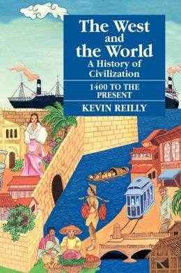 West and the World: A History of Civilization from 1400 to Present