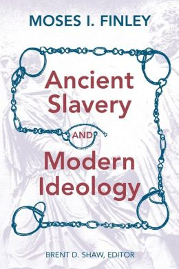Ancient Slavery and Modern Ideology