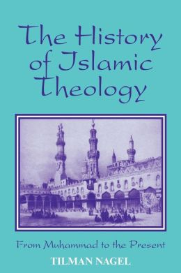 History of Islamic Theology: From Muhammad to the Present