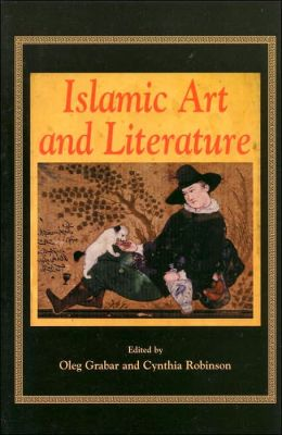 Islamic Art and Arab Literature: Textuality and Visuality in the Islamic World