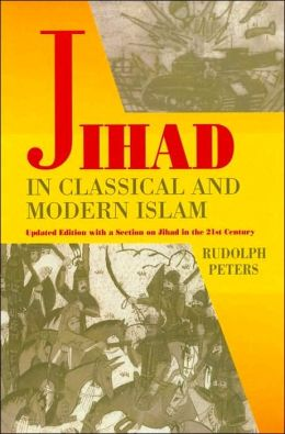 Jihad in Classical and Modern Islam: A Documentary Reader: Updated with a Section on the Jihad in the 21st Century