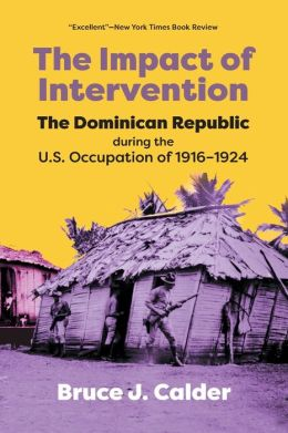 The Impact of Intervention: The Dominican Republic during the U. S. Occupation of 1916-1924