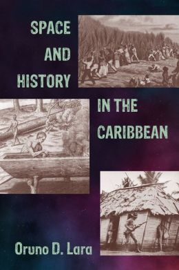 Space and History in the Caribbean