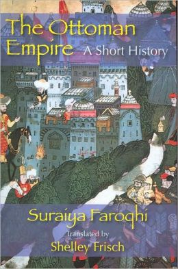 The Ottoman Empire: A Short History