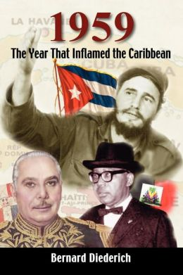 1959: The Year That Inflamed the Caribbean