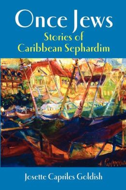 Once Jews: Stories of Caribbean Sephardim