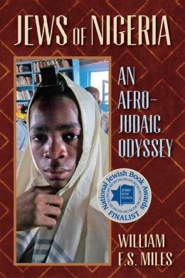 Jews of Nigeria: An Afro-Judaic Odyseey