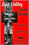 Luis Valdez - Early Works: Actos, Bernabe and Pensamiento Serpentino