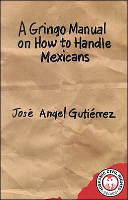 A Gringo Manual on How to Handle Mexicans