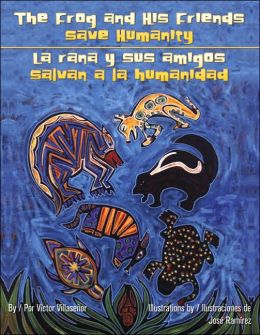 The Frog and His Friends Save Humanity (La Rana y Sus Amigos Salvan a la Humanidad)