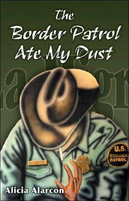 Border Patrol Ate My Dust