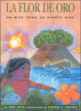 Flor de Oro: Un mito taino de Puerto Rico