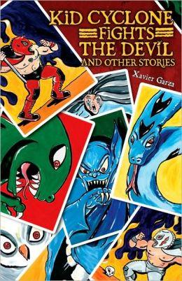 Kid Cyclone Fights Devil and Other Stories/Kid Ciclon Se Enfrenta a el Diablo y Otras Historias