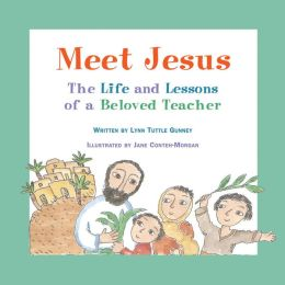 Meet Jesus: The Life and Lessons of a Beloved Teacher