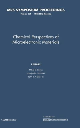 Chemical Perspectives of Microelectronic Materials I, Volume 131