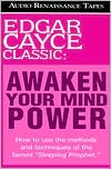 Awaken Your Mind Power; Edgar Cayce Classics (1 Cassette)