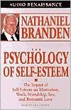 Psychology of Self-Esteem: The Impact of Self-Esteem on Motivation, Work, Friendship, Sex, and Romantic Love