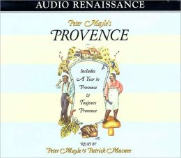 Provence: Included a Year in Provence and Toujours Provence