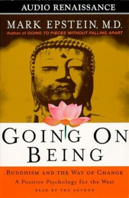 Going on Being: Buddhism and the Way of Change: A Positive Psychology for the West