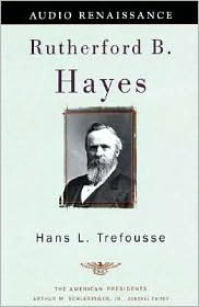 Rutherford B. Hayes (American Presidents Series)