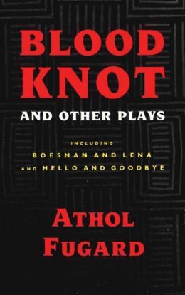 Blood Knot and Other Plays