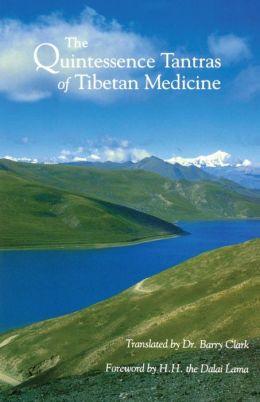 Quintessence Tantras of Tibetan Medicine