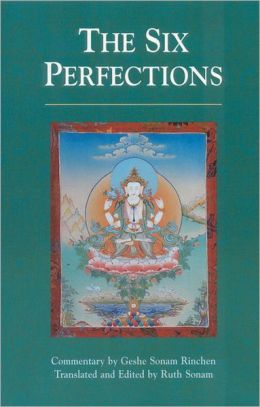 Six Perfections: An Oral Teaching by Geshe Sonam Rinchen