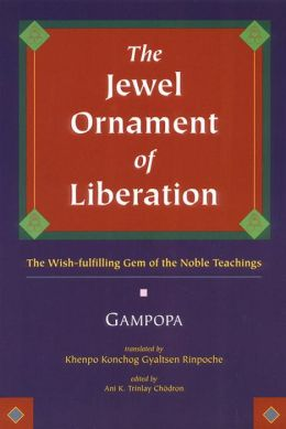 Jewel Ornament of Liberation: The Wish-Fulfilling Gem of the Noble Teachings