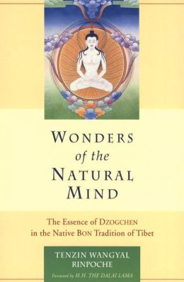Wonders of the Natural Mind: The Essence of Gzogchen in the Native Bon Tradition of Tibet
