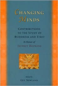 Changing Minds: Contributions To the Study of Buddhism and Tibet