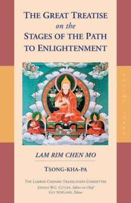 Great Treatise on the Stages of the Path to Enlightenment: The Lamrim Chenmo, Vol. 3