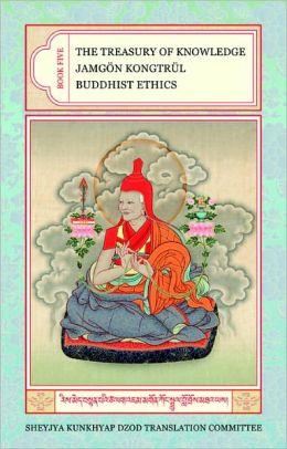 The Treasury of Knowledge: Buddhist Ethics