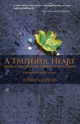 Truthful Heart: Buddhist Practices for Connecting with Others