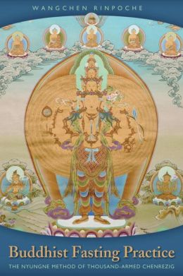 Buddhist Fasting Practice: The Nyungne Method of Thousand Armed Chenrezig Chenrezig