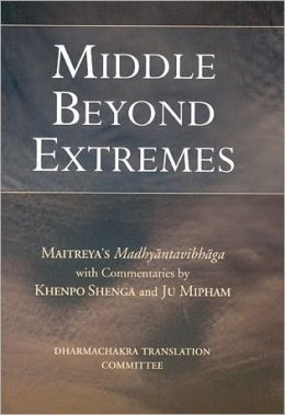 Middle Beyond Extremes: Maitreya's Madhyantavibhanga with Commentaries by Khenpo Shenga and Ju Mipham (PagePerfect NOOK Book)