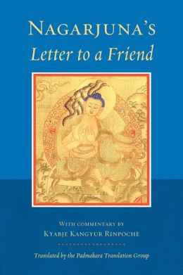Nagarjuna's Letter to a Friend: with Commentary by Kangyur Rinpoche (PagePerfect NOOK Book)