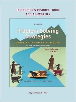 Problem Solving Strategies : Crossing the River with Dogs and Other Mathematical Adventures